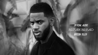 "Bryson Tiller - ""Break Bread"" ft.King Vory (Official Audio)"
