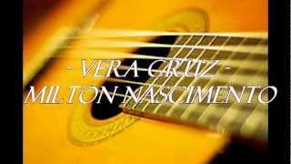 Vera Cruz - MIlton Nascimento (versão acústica)