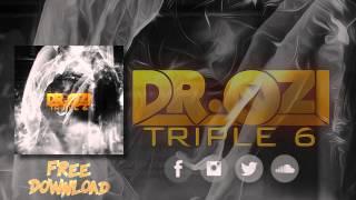 Dr. Ozi - Triple 6