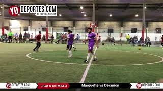 Marquette vs. Decurion Semifinal Liga 5 de Mayo