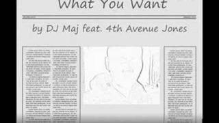 """What You Want"" by DJ Maj Feat. 4th Avenue Jones"