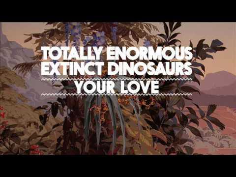 totally-enormous-extinct-dinosaurs-your-love-teedinosaurs