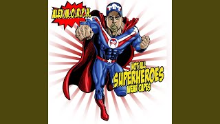 Not All Superheroes Wear Capes (Album Opening Mix)