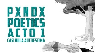Casi Nula Autoestima | PANDA | Poetics | Acto 1