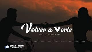 Volver a Verte - Pista de Reggaeton Beat 2018 #28 | Prod.By Melodico LMC