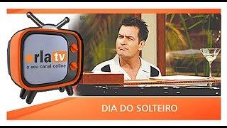 DIA DO SOLTEIRO