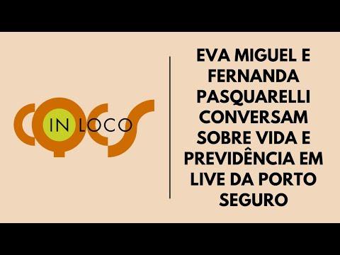 Imagem post: Eva Miguel e Fernanda Pasquarelli conversam sobre vide e previdência em live da Porto Seguro