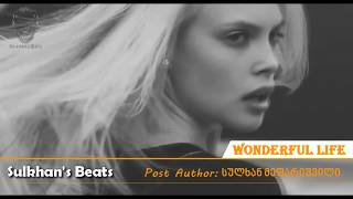 Sulkhan's Beats - Wonderful Life mix
