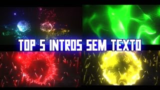 Top 5 Intros Sem Texto/Intros Sem Nome (Download)
