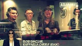 BOB SINCLAR e i RMX di Raffaella Carrà - ASGANAWAY