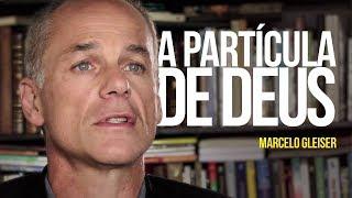 Marcelo Gleiser - A partícula de Deus