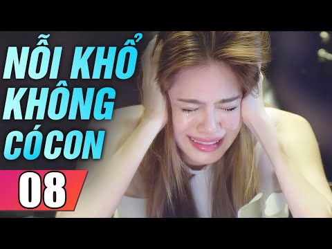 Nỗi Khổ Không Có Con Tập 8 | Phim Tình Cảm Thái Lan Mới Hay Nhất Lồng Tiếng