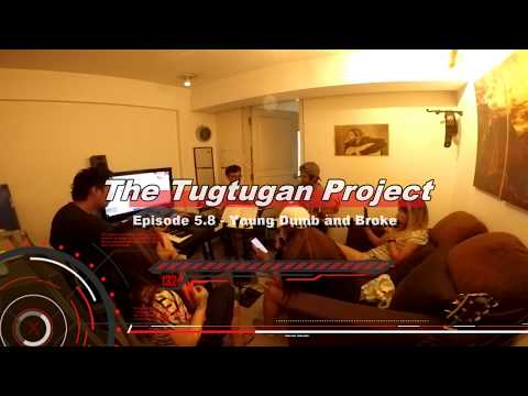 The Tugtugan Project Episode 5.8 – Young Dumb and Broke