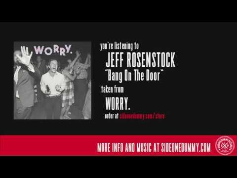 Jeff Rosenstock - Bang On The Door