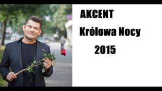 Akcent - Królowa Nocy (Wersja 2015)