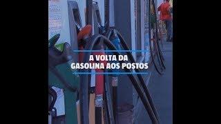 A VOLTA DA GASOLINA AOS POSTOS