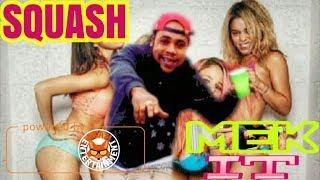 Squash - Mek It Shake - November 2017