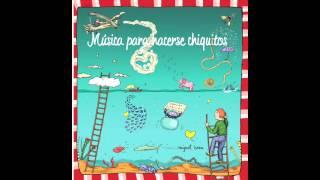 Un cascarudo - Música para hacerse chiquitos - Miguel Brea