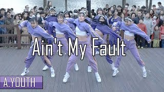 A.YOUTH 버스킹 | Ain't My Fault - Zara Larsson | Choreography by Luna Hyun | Filmed & Edited by lEtudel