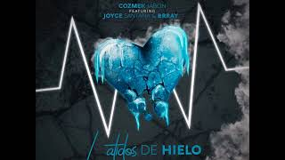 COZMEK JABON x JOYCE SANTANA x BRRAY- LATIDOS DE HIELO (AUDIO OFICIAL)