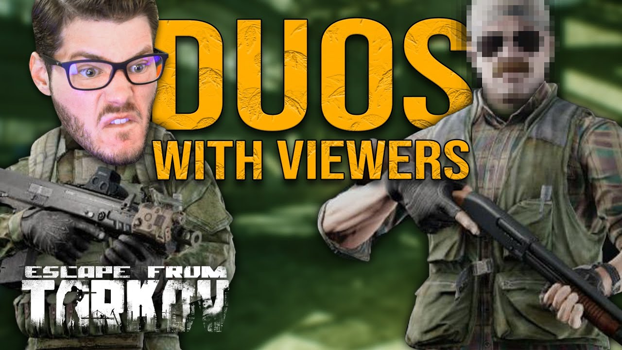 MarkstromTV - Raiding Duos With Viewers | Escape From Tarkov