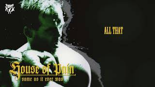 House Of Pain - All That