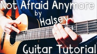 Not Afraid Anymore Guitar Tutorial // Halsey Guitar Lesson! (Fifty Shades Darker Soundtrack)