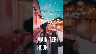 Main Teri hoon whatsApp status || Main Teri hoon dhvani bhanushali status