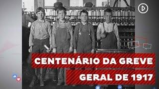 Greve geral de 1917 marca história do movimento operário brasileiro width=