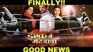 ISHQ MEIN MARJAWA || IT'S CONFIRMED || A VERY GOOD NEWS FOR FANS || COLORS TV
