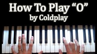 """How to play """"O"""" (Fly On) by Coldplay"""
