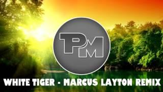White Tiger - Marcus Layton Remix