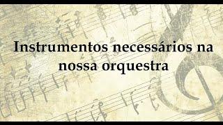 Instrumentos para enriquecer as nossas orquestras
