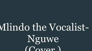 Mlindo the Vocalist-Nguwe (cover) by junior 🔥❤️🔥😢