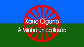 Xano Cigano-A Minha Única Ilusão