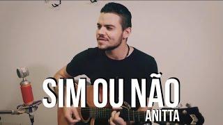Sim ou Não - Anitta (André Rangell Cover)