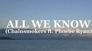 The Chainsmokers - All We Know ft. Phoebe Ryan (Official Video Part 2)