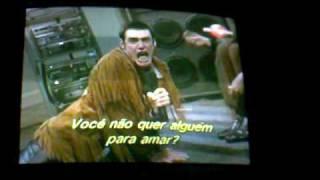 O pentelho.Want Somebody-o-Love