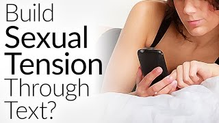 Send Her These 7 Texts To Build Sexual Tension | Text Message Flirting | Texting She LOVES width=
