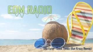 Ella Eyre - Good Times (Kat Krazy Remix)