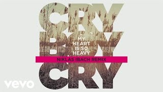 Cry Boy Cry - My Heart Is So Heavy