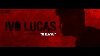 ivo Lucas - Se ela vai (Official teaser)