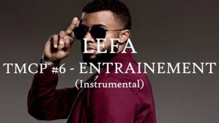 Lefa - TMCP #6 Entrainement (instrumental) [Hitokin Summers/MC$Man/FeZus/Steven Mamba]