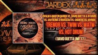 Tremor vs TWIM vs WATW vs Hot Drum (DAVID GUETTA UMF'17) [BDAY ESPECIAL [1/3]]