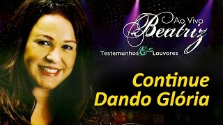 Beatriz part. Fogo no Pé - Continue Dando Gloria (Ao Vivo) | Águas Purificadas