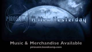 PIROSAINT - A New Yesterday (2013) (audio)