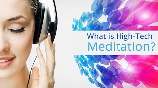 What is High-Tech Meditation?