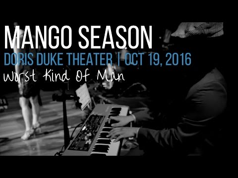 Worst Kind Of Man | MANGO SEASON live at the Doris Duke Theater | Original Music