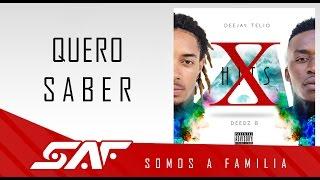 Deejay Telio & Deedz B - Quero Saber (Video Oficial)