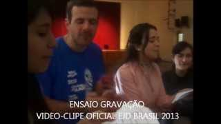 ENSAIO GRAVACAO VIDEOCLIPE EJD BRASIL 2013